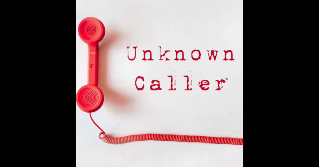 Ep. 105: Unknown Caller